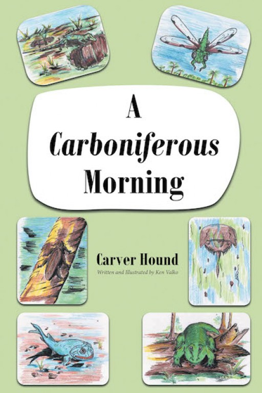 Carver Hound's New Book 'A Carboniferous Morning' Shares a Wonderful Introduction of Special Creatures From Millions of Years Ago