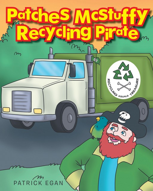 Patrick Egan's New Book 'Patches McStuffy Recycling Pirate' is a Well-Written Children's Tale About an Amazing Pirate and His Plan of Recycling Trash