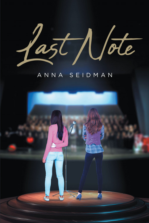 Anna Seidman's New Book, 'Last Note' is an Engrossing Novel About 2 Best Friends Who Faced Consequences of Their Life Decisions and Chose What is Best for Them