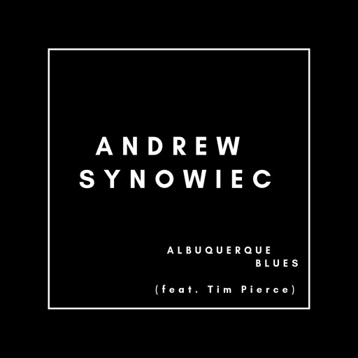 Andrew Synowiec, Guitar Hero and Sought-After Session Guitarist, Takes Center Stage Releasing Debut Single 'Albuquerque Blues' From His Upcoming Solo Album 'Second Story'