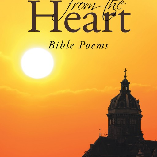 "Paul Revenson's New Book ""150 Poems From the Heart: Bible Poems"" Is a Heartfelt Collection of Poetry Over 40 Years in the Making."