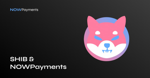 NOWPayments to Add LEASH and Burn SHIB