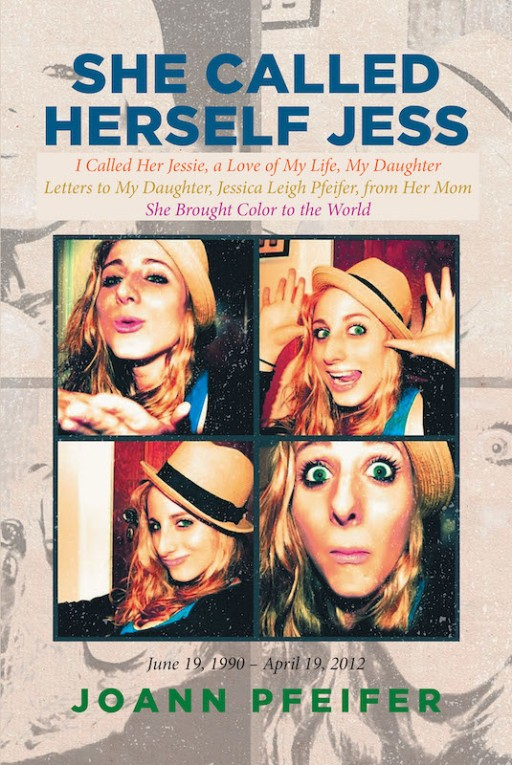 Joann Pfeifer's New Book 'She Called Herself Jess' Holds Heartwarming Letters of a Mother to Her Beloved Daughter