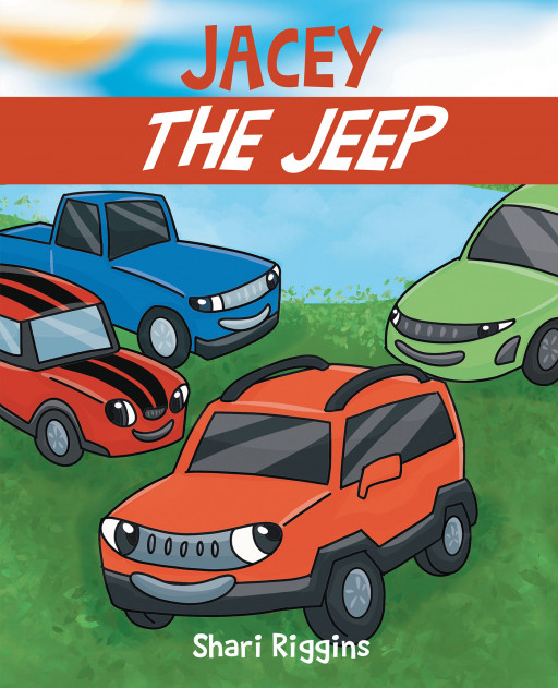 Shari Riggins' New Book, 'Jacey the Jeep', is a Fun Expression of Real Friendship That Shows the Value of Confidence and Self-Love