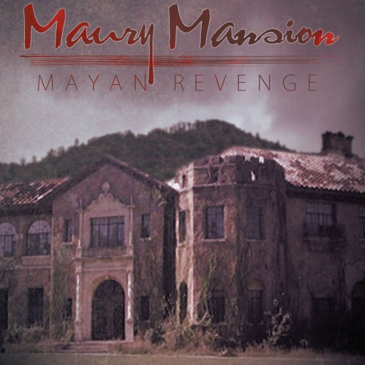 "Nancy Beatty's New Book ""The Mystery of Maury Mansion: Mayan Revenge"" Is A Profound Mystery Book, With A Twist Of Love And Murder"