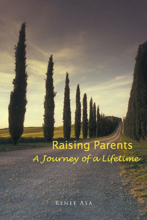 Renee Asa's New Book 'Raising Parents—A Journey of a Lifetime' Follows a Beautiful Memoir About Family, Dedication, and an Exceptionally Loving Daughter