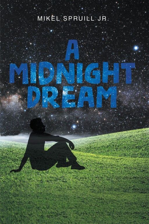Mikel Spruill Jr.'s New Book 'A Midnight Dream' is an Engrossing Book of Stories and Poetry on People Deciding What is Truly Best for Their Lives
