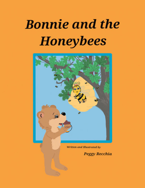Peggy Recchia's New Book 'Bonnie and the Honeybees' Gives a Wonderful Narrative About Friendship, Hard Work, and Helping One Another