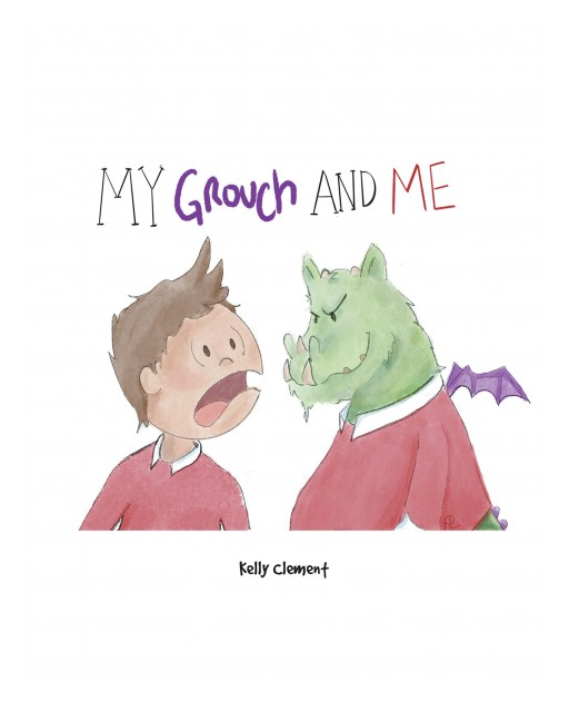 Kelly Clement's New Book 'My Grouch and Me' Gives Kids a Beautiful Way to Understand Feelings of Anger and Anxiety