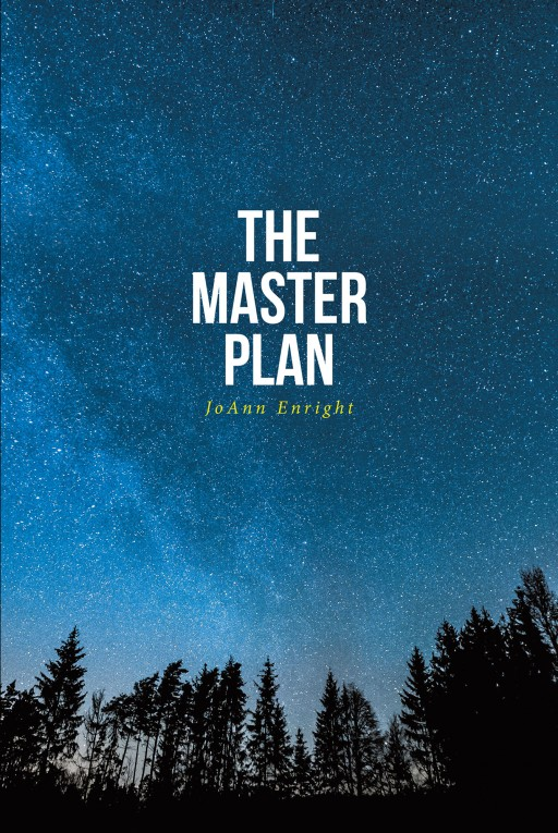 JoAnn Enright's New Book 'The Master Plan' is a Touching Memoir of the Author's Moments of Faith and Courage Amid the Harsh Circumstances in Life