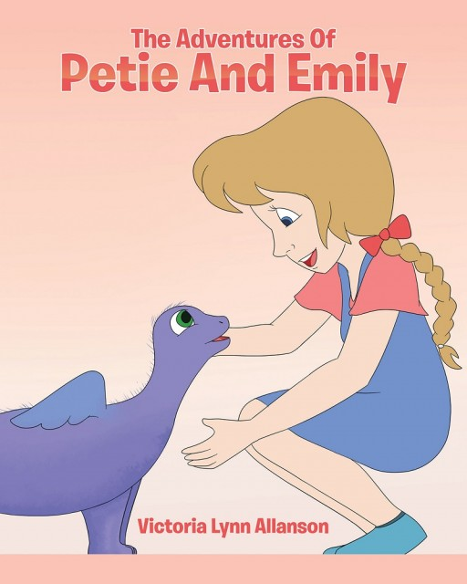 Victoria Lynn Allanson's Newly Released 'The Adventures of Petie and Emily' is a Wonderful Narrative of Forming Bonds and Finding the Fun in Unexpected Relations