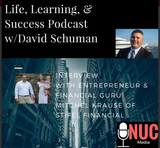 Life, Learning & Success Podcast With David Schuman Interviewing Financial Guru and Entrepreneur Mitchel Krause per NUC Sports Media