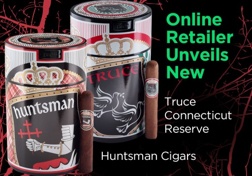 Online Retailer Famous Smoke Shop Unveils New Truce Connecticut Reserve and Huntsman Cigars