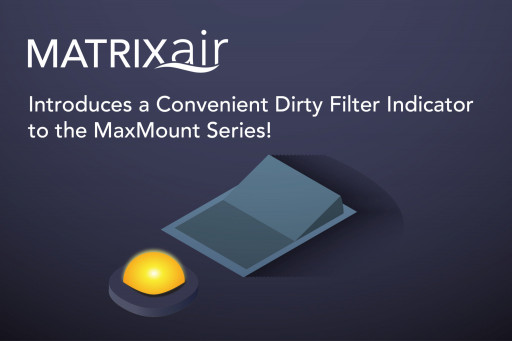 MatrixAir Incorporates Filter Maintenance Reminder to MaxMount Series