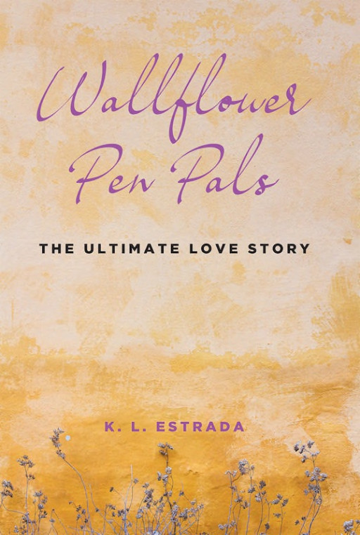 K. L. Estrada's New Book 'Wallflower Pen Pals' Speaks of a Beautiful Love Story Born From an Exchange of Letters