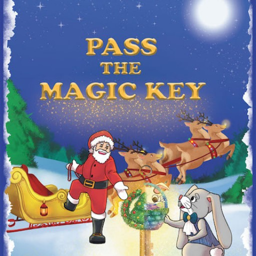 Janice A. Ybarra's New Book 'Pass the Magic Key' is an Enchanting Children's Rhyme for Christmas and Easter