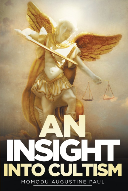 Author Momodu Augustine Paul's New Book 'An Insight Into Cultism' is an Informative and Gripping Peer Into Cultism