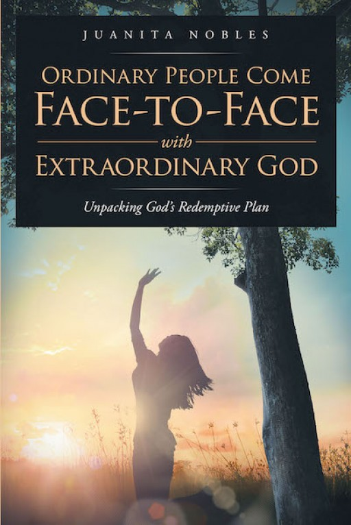 Juanita Wier Nobles' New Book, 'Ordinary People Come Face-to-Face With Extraordinary God' is About the Lesser Known People of the Bible and Their Relationship With God