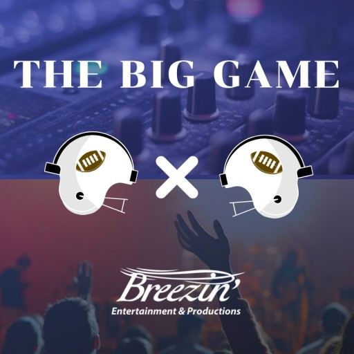 Breezin' Entertainment is Providing Entertainment for The Big Game on Sunday and Seasons in the Sun Faith Festival