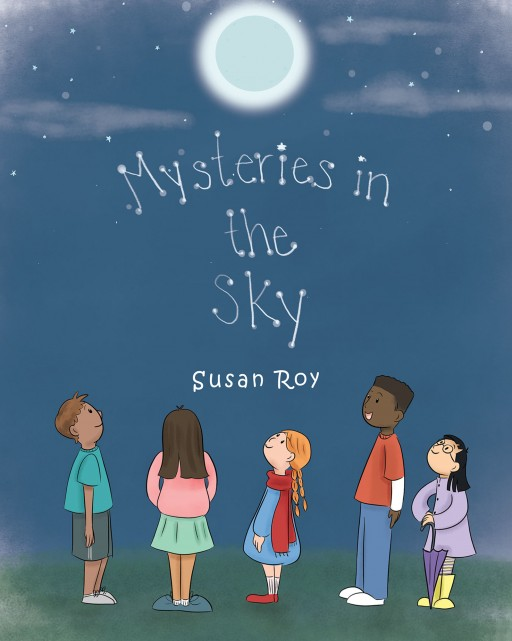 Susan Roy's New Book 'Mysteries in the Sky' is a Simple and Delightful Read That Educates Little Children About the Different Moods of the Sky Above