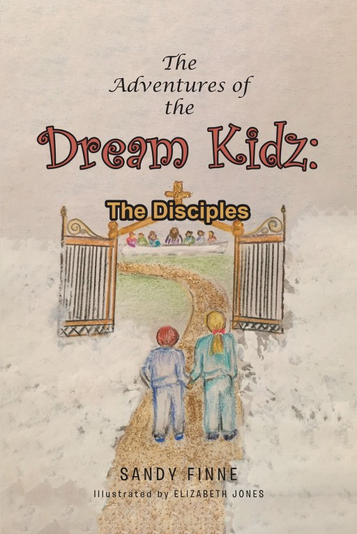 Sandy Finne's New Book 'The Adventures of the Dream Kidz' is an Interesting Fiction About Two Kids on an Adventure Across the Biblical Stories