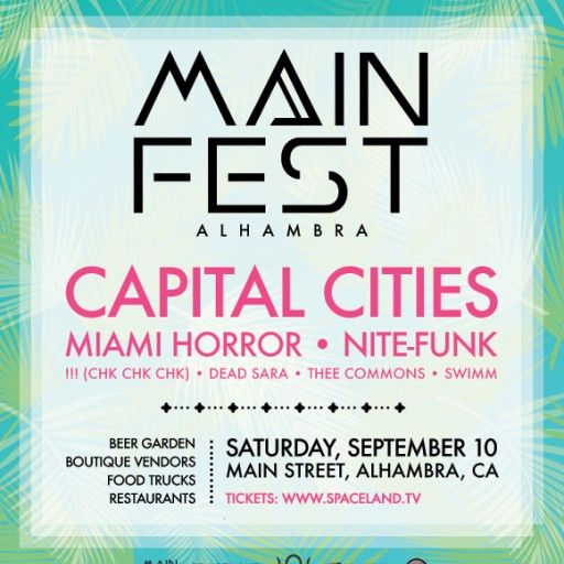 Alhambra's New Music Festival, Mainfest, Will Kick Off for the First Time and Debut With Capital Cities, Miami Horror, Nite-Funk and Many More of the Same Ilk! Full Line Up Is Announced.