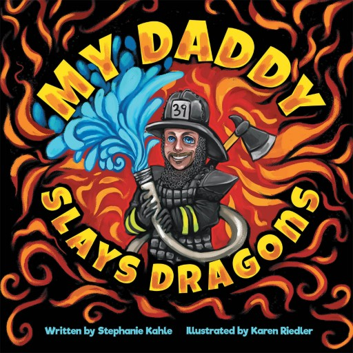 Stephanie Kahle's New Book 'My Daddy Slays Dragons' is a Delightful Tale From a Kid Whose Dad Fights Fires