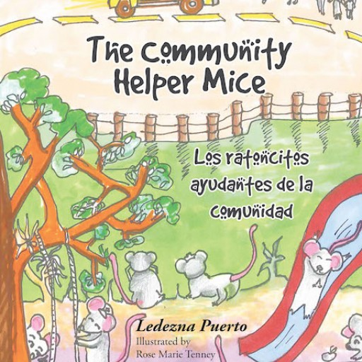 "Ledezna Puerto's New Book ""The Community Helper Mice"" is a Superb Story of a Group of Mice and Their Journey of Helpfulness and Survival."