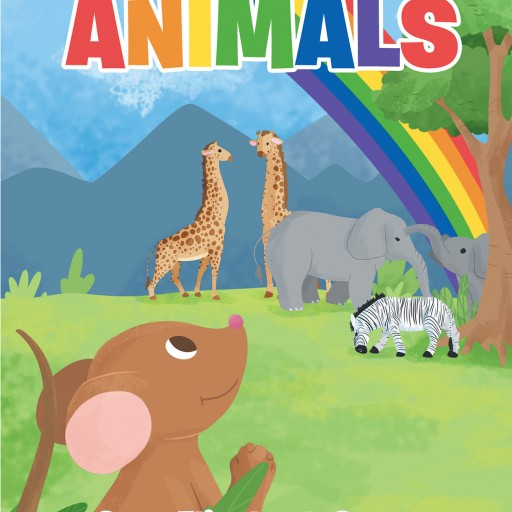"""Sara Elizabeth Stone's Second Book, """"Animals: From the God's Creation Series"""" is an Enjoyable Tale Showing the Beauty and Uniqueness of Each Animal."""