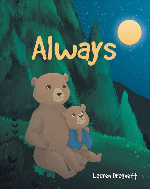 Lauren Dragnett's New Book 'Always' Follows a Heartwarming Tale of a Mother and Child Bond That is Ever Wondrous