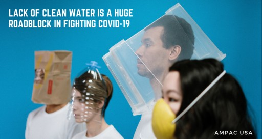 Lack of Clean Water is a Huge Roadblock in Fighting COVID-19