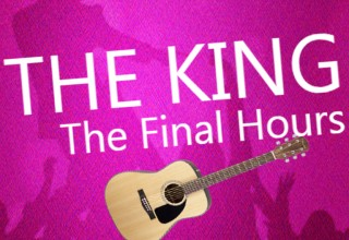"""The King, The Final Hours"""
