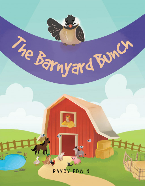 Raycy Edwin's New Book 'The Barnyard Bunch' is an Adventurous Exploit of a Bunch of Barn Animals Working Together to Find Their Friend