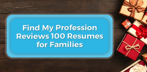 Find My Profession Reviews 100 Resumes for Families