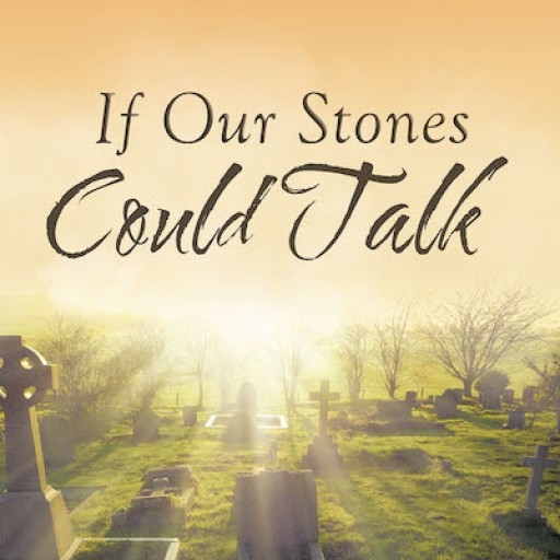 "Sharon Christensen's New Book ""If Our Stones Could Talk"" is an Intriguing Novel About Family Secrets, Murder, and Mystery."
