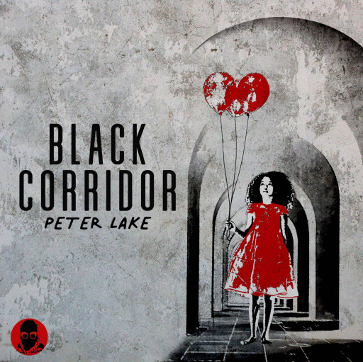 Peter Lake, the Anonymous Singer and Songwriter, Comes Out of the Dark With Hit Single, Black Corridor