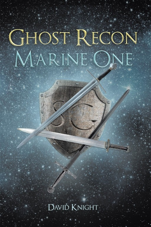 David Knight's New Book 'Ghost Recon: Marine One' is a Profound Novel About Treasons, Reconnaissance, and a Secret Military Project