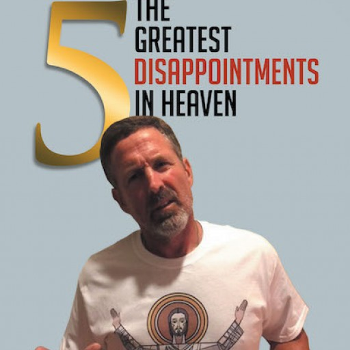 Lynn DePeal's New Book 'The 5 Greatest Disappointments in Heaven' Shows a Humorous View of the Afterlife and Its Underlying Mysteries