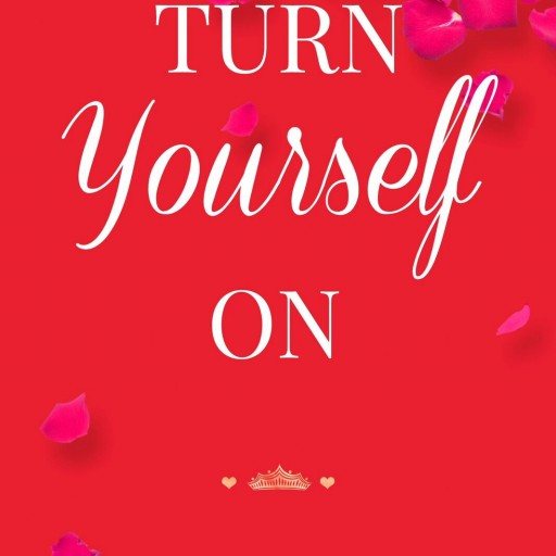 TURN YOURSELF on by Marina J Is a Woman's New Best Friend for Getting Your Fabulous Back!