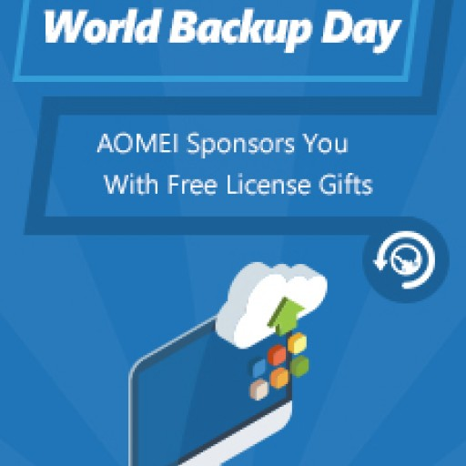 AOMEI Launches World Backup Day Activity to Highlight Importance of Backing Up Data