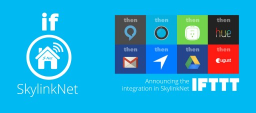 Skylink Announces IFTTT Compatibility With Connected Home Accessories