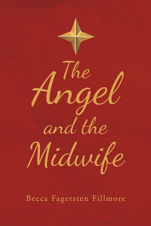 Becca Fagersten Fillmore's New Book 'The Angel and the Midwife' is a Beautiful, Historic Tale About Rebirth and Healing