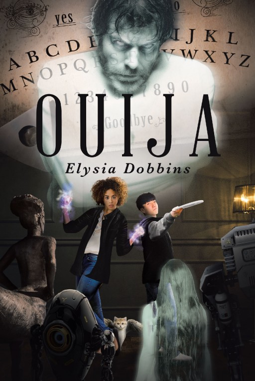 """Author Elysia Dobbins' New Book """"Ouija"""" is the Electrifying Tale of Jesse Monroe and the Terrifying Adventure That Began for Her at a Popular Supernatural Convention."""
