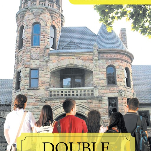 "Michael E. Writer's New Book ""Double Standard"" is a Brilliant and Romantic Story Loosely Based on the Author's College Days."