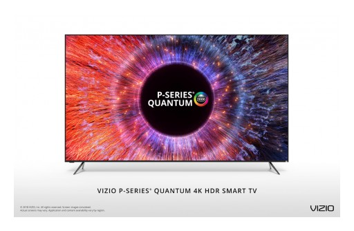 VIZIO Announces Availability of Its Much-Anticipated 2018 P-Series® Quantum 4K HDR Smart TV at Retailers Such as Best Buy, Costco and Sam's Club
