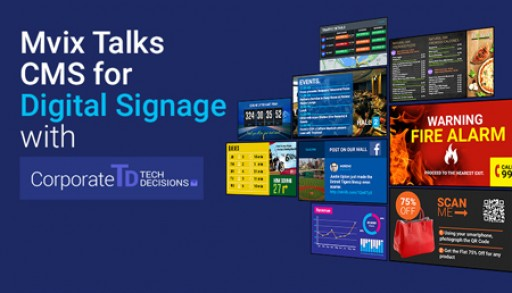 Corporate TechDecisions Explores 'Digital Signage Content Management Systems' With Mvix