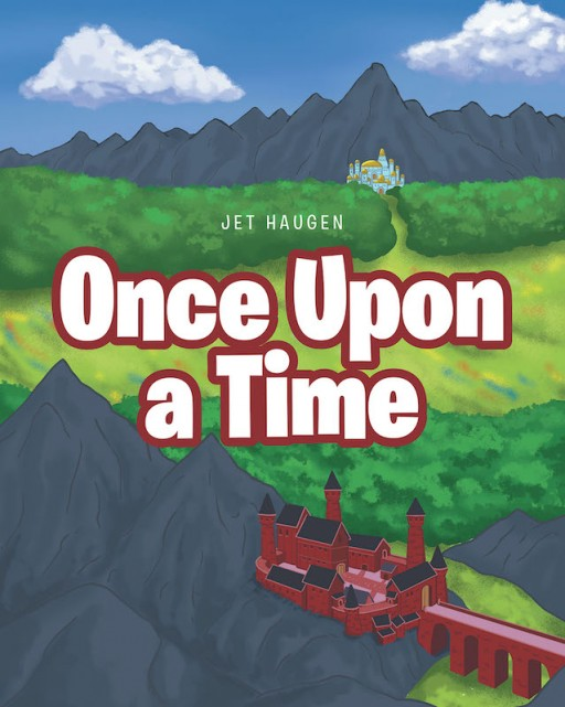 Jet Haugen's New Book 'Once Upon a Time' is a Magical Tale of Two Children Who Are Lost and Found by Love and Understanding