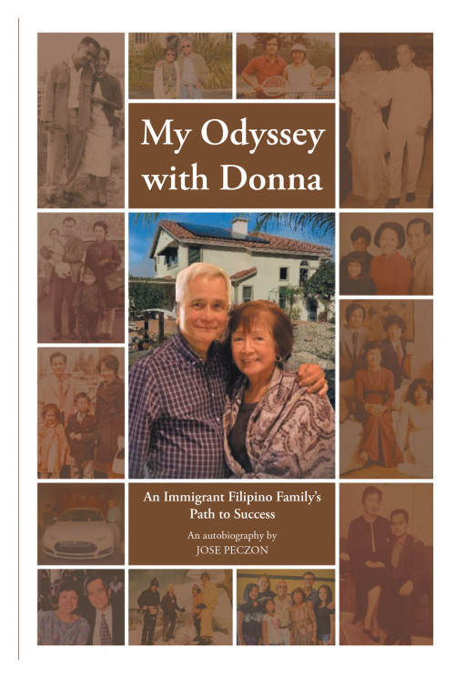 Jose Peczon's New Book 'My Odyssey With Donna' is a Living Testimony About Filipinos Achieving Greater Things in Life and Not Setting Limitations to Their Capabilities