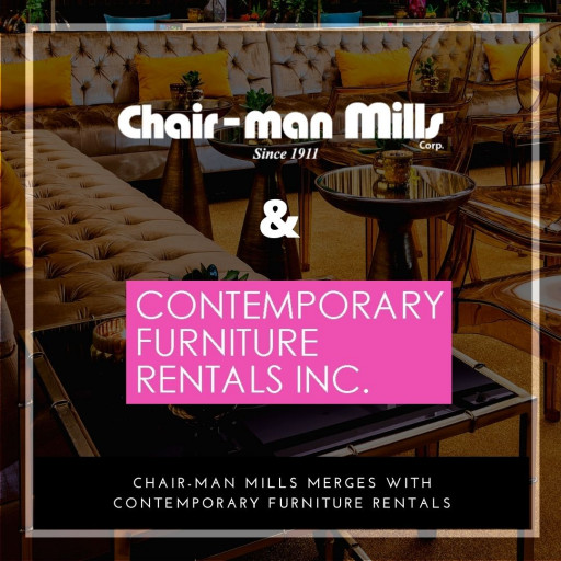 Chair-Man Mills Corp. Merges With Contemporary Furniture Rentals