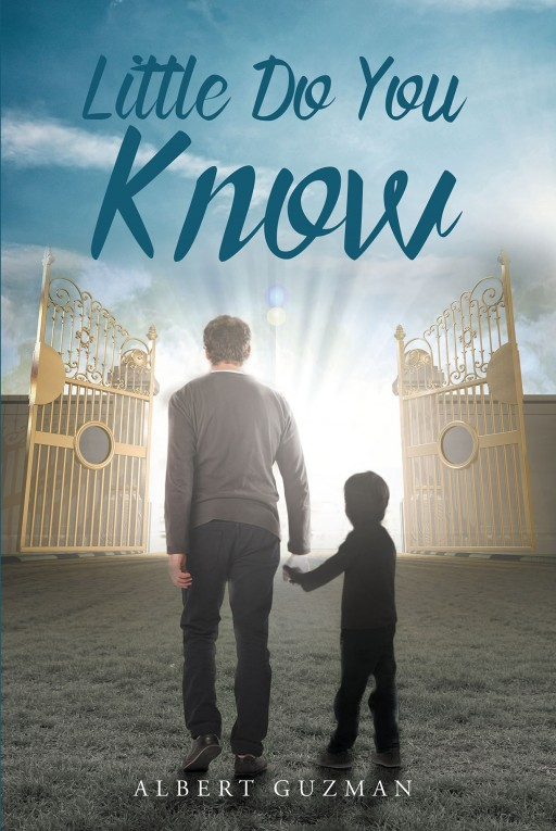 "Author Albert Guzman's New Book ""Little Do You Know"" is the True Story of the Author's Struggle to Become His True Self With Obstacles That Began in His Childhood."
